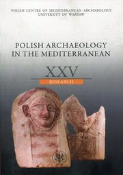Polish Archaeology in the Mediterranean XXV Research,
