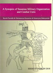 ksiazka tytuł: A Synopsis of Sasanian Military Organization and Combat Units autor: