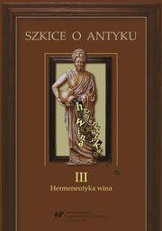 ksiazka tytuł: Szkice o antyku. T. 3: Hermeneutyka wina - 02 Between nature and culture ?  The Dionysian aspect of Greek civilisation autor: